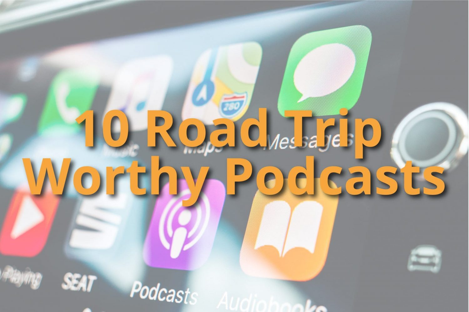 10 Road Trip Worthy Podcasts